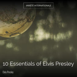 10 Essentials of Elvis Presley