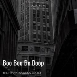 Boo Boo Be Doop