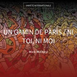 Un gamin de Paris / Ni toi, ni moi