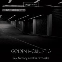 Golden Horn, Pt. 3