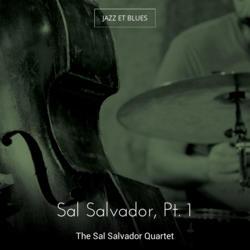Sal Salvador, Pt. 1