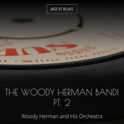 The Woody Herman Band! Pt. 2