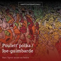 Poulett' polka / Joe-guimbarde
