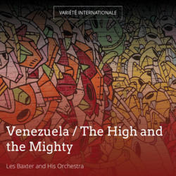 Venezuela / The High and the Mighty