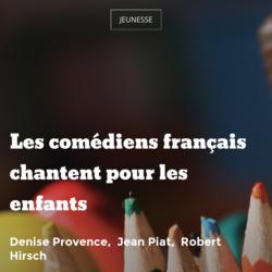 Les comédiens français chantent pour les enfants