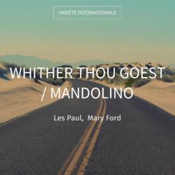 Whither Thou Goest / Mandolino