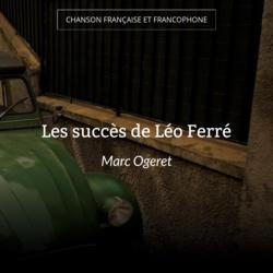 Les succès de Léo Ferré