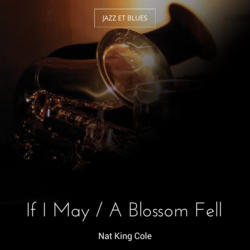 If I May / A Blossom Fell