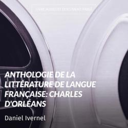 Anthologie de la littérature de langue française: Charles d'Orléans
