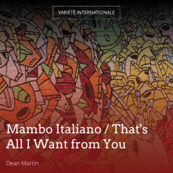 Mambo Italiano / That's All I Want from You