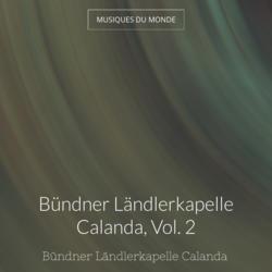 Bündner Ländlerkapelle Calanda, Vol. 2