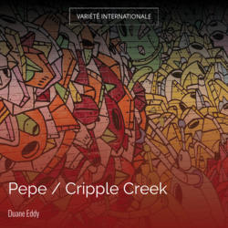 Pepe / Cripple Creek