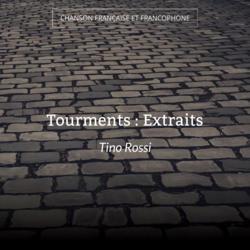 Tourments : Extraits