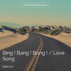 Bing ! Bang ! Bong ! / Love Song