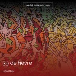 39 de fièvre
