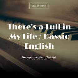 There's a Lull in My Life / Bassic English