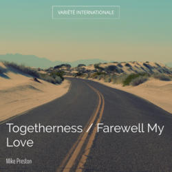 Togetherness / Farewell My Love