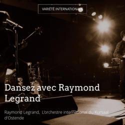 Dansez avec Raymond Legrand