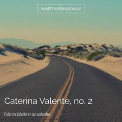 Caterina Valente, no. 2