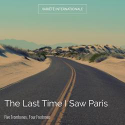 The Last Time I Saw Paris