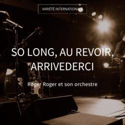 So Long, Au Revoir, Arrivederci