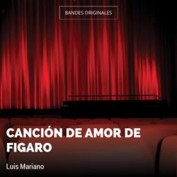 Canción de Amor de Figaro