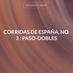 Corridas de España, No. 3 : Paso-dobles