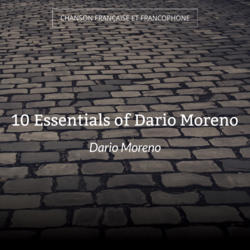 10 Essentials of Dario Moreno