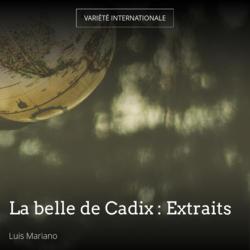 La belle de Cadix : Extraits