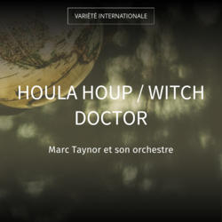 Houla Houp / Witch Doctor