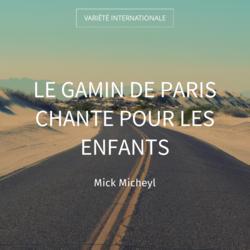 Le gamin de Paris chante pour les enfants