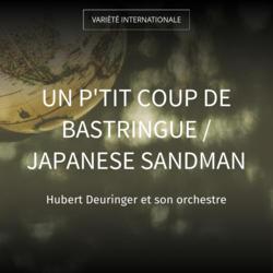 Un p'tit coup de bastringue / Japanese Sandman