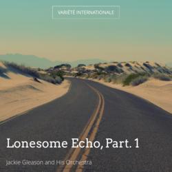 Lonesome Echo, Part. 1