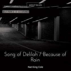 Song of Delilah / Because of Rain
