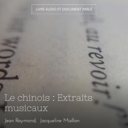 Le chinois : Extraits musicaux