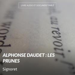 Alphonse Daudet : Les prunes