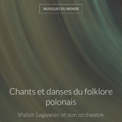 Chants et danses du folklore polonais