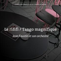 Le rififi / Tango magnifique