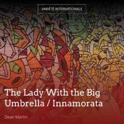 The Lady With the Big Umbrella / Innamorata