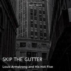 Skip the Gutter