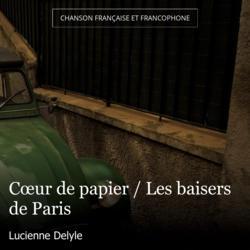 Cœur de papier / Les baisers de Paris