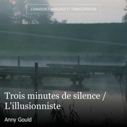 Trois minutes de silence / L'illusionniste