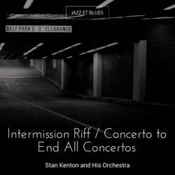 Intermission Riff / Concerto to End All Concertos