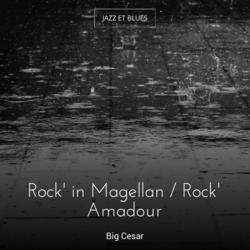 Rock' in Magellan / Rock' Amadour