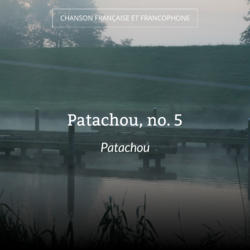 Patachou, no. 5