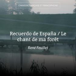Recuerdo de España / Le chant de ma forêt