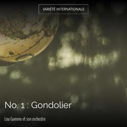 No. 1 : Gondolier