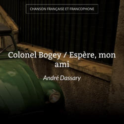 Colonel Bogey / Espère, mon ami