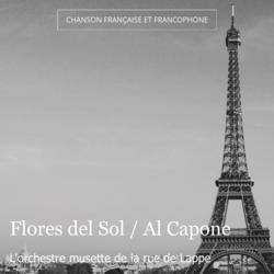 Flores del Sol / Al Capone