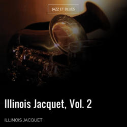 Illinois Jacquet, Vol. 2
